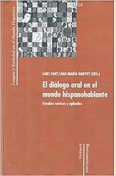 El diálogo oral en el mundo hispanohablante. Estudios (Spanish Edition)