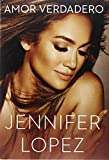Amor Verdadero (Spanish Edition) by Lopez, Jennifer (2014) Hardcover