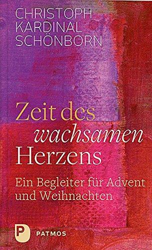 Zeit des wachsamen Herzens: Ein Begleiter für Advent und Weihnachten