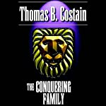 The Conquering Family | Thomas B. Costain