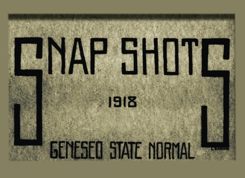 Snap Shots: Geneseo State Normal, 1918 (Genesee Valley Historical ()