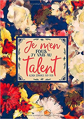 Je men fous, jy vais au talent : agenda semainier 2019 ...