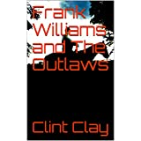 Frank Williams and The Outlaws (Texas Lawman Book 5)