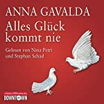 Alles Glück kommt nie | Anna Gavalda
