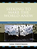 Seeking to Make the World Anew, Sam Friedman, 0761841709
