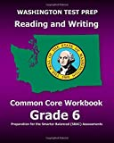 WASHINGTON TEST PREP Reading and Writing Common Core Workbook Grade 6: Preparation for the Smarter Balanced (SBAC) Assessments