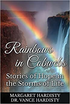 Book Rainbows In Cobwebs - Stories of Hope in the Storms of Life by Margaret Hardisty (2014-08-02)