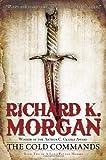 The Cold Commands, Richard K. Morgan, 0345493079