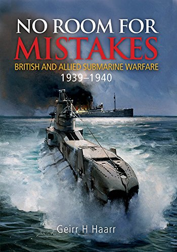 Download No Room for Mistakes: British and Allied Submarine Warfare, 1939–1940 ebook