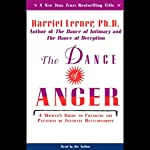 The Dance of Anger: A Woman's Guide to Changing the Patterns of Intimate Relationships | Harriet Lerner