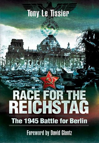 (RACE FOR THE REICHSTAG: The 1945 Battle for)
