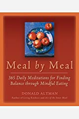 Meal by Meal: 365 Daily Meditations for Finding Balance Through Mindful Eating Paperback