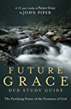 Future Grace Study Guide: The Purifying Power of the Promises of God