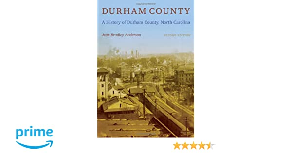 Amazon Com Durham County A History Of Durham County North
