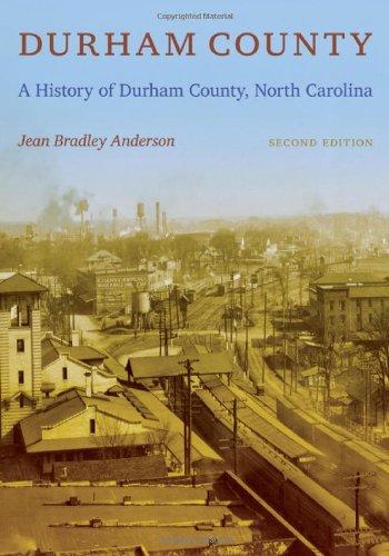 Duke University Durham Nc - Durham County: A History of Durham County, North Carolina