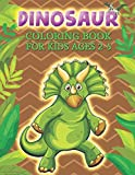 Dinosaur Coloring Book for Kids Ages 2-5: Fun and Easy Dinosaur World Coloring, Dinosaur of Jurassic Period Coloring Pages for Kids, Toddlers and Preschool
