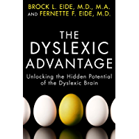 The Dyslexic Advantage: Unlocking the Hidden Potential of the Dyslexic Brain (English Edition)