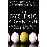 The Dyslexic Advantage: Unlocking the Hidden Potential of the Dyslexic Brain