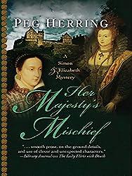 Her Majesty's Mischief (A Simon & Elizabeth Mystery)