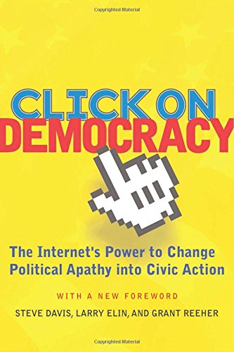 click-on-democracy-the-internets-power-to-change-political-apathy-into-civic-action