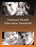 National Health Education Standards: Achieving Excellence, Joint Committee on National Health Education Standards, 0944235735