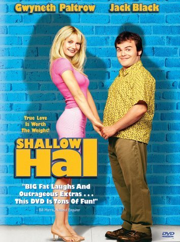 Shallow Hal by 20th Century Fox
