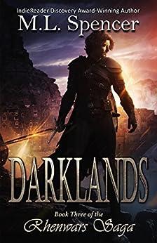 Darklands (The Rhenwars Saga Book 3) by [Spencer, M.L.]