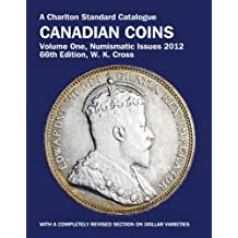 A Charlton Standard Catalogue Canadian Coins 2012: Numismatic Issues