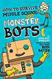 How to Survive Middle School and Monster Bots (A Howard Boward Book)