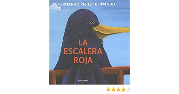 La escalera roja (libros para soñar): Amazon.es: Pérez, Fernando, Pérez, Fernando: Libros