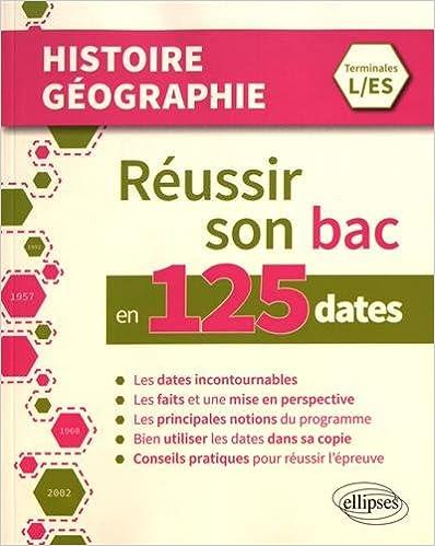 Télécharger en ligne Réussir Son Bac en 125 Dates Histoire Géographie Terminales L/ES pdf
