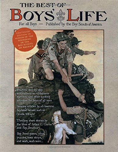 The Best of Boys' Life: For All Boys- Celebrating the Centenary of the Founding of the Boy Scouts of America by Lyons Press