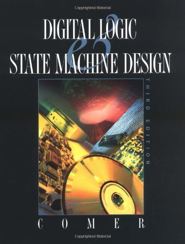 Digital Logic and State Machine Design (The Oxford Series in Electrical and Computer Engineering)