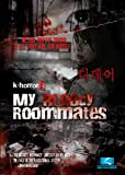 My Bloody Roommates (K-Horror 3)