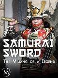 Samurai Sword: The Making of a Legend