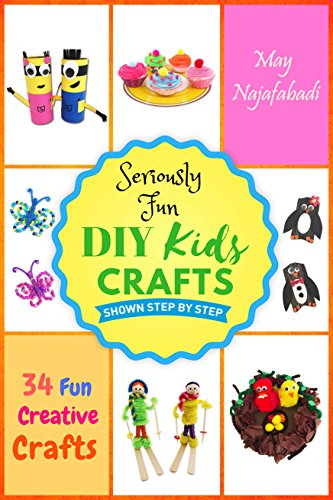 Seriously Fun Diy Kids Crafts 34 Fun Creative Crafts Shown Step