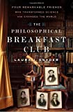 The Philosophical Breakfast Club, Laura J. Snyder, 0767930487