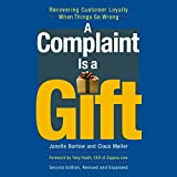img - for A Complaint Is a Gift: Recovering Customer Loyalty When Things Go Wrong, Second Edition book / textbook / text book