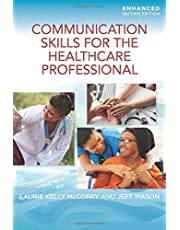Communication Skills for the Healthcare Professional, Enhanced Edition