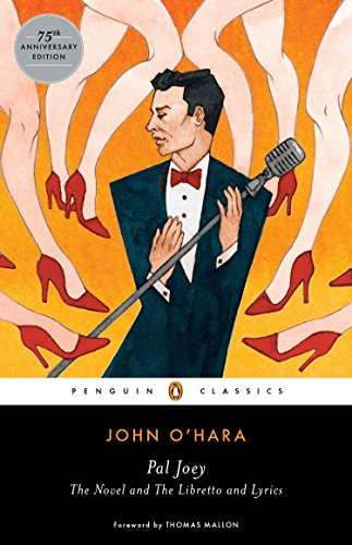 Pal Joey: The Novel and The Libretto and Lyrics (Penguin Classics) by Penguin Classics