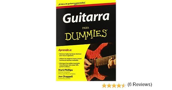 Guitarra para Dummies / Guitar for Dummies: Amazon.es: Mark Philips, Jon Chappell: Libros