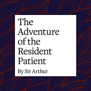 The Adventure of the Resident Patient Audiobook