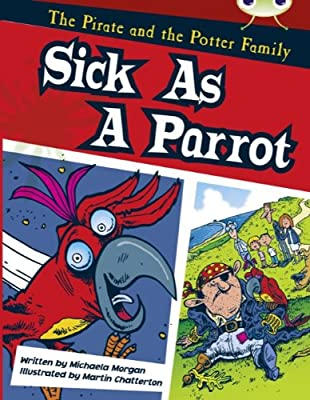 Bug Club Gold B/2B The Pirate and the Potter Family: Sick as a Parrot 6-pack: Amazon.es: Morgan, Michaela: Libros en idiomas extranjeros