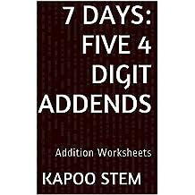 7 Addition Worksheets with Five 4-Digit Addends: Math Practice Workbook (7 Days Math Addition Series 19)