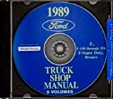 FULLY ILLUSTRATED 1989 FORD TRUCK & PICKUP FACTORY REPAIR SHOP MANUAL CD INCLUDES: FORD BRONCO_F100_F150_F250_F350_F-Series Super Duty Pickup_Econoline_Vans - 89