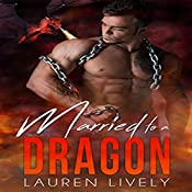 Married to a Dragon: No Such Thing as Dragons, Book 4 | Lauren Lively