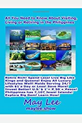 All You Need to Know About Visiting Living or Retiring in the Philippines Paperback