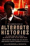 The Mammoth Book of Alternate Histories (Mammoth Books)