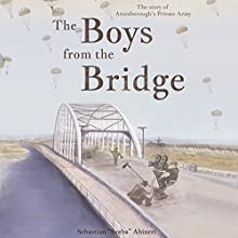 The Boys from the Bridge: The Story of Attenborough's Private Army | Livre audio Auteur(s) : Sebastian Abineri Narrateur(s) : Sebastian Abineri