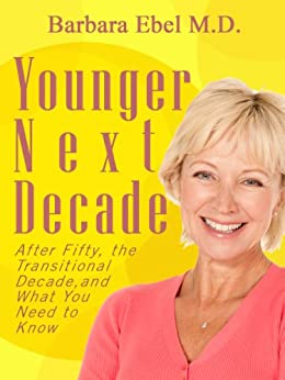 Younger Next Decade by [Ebel M.D., Barbara]